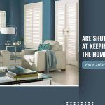 Are Shutters Effective at Keeping Heat Out of The Home?