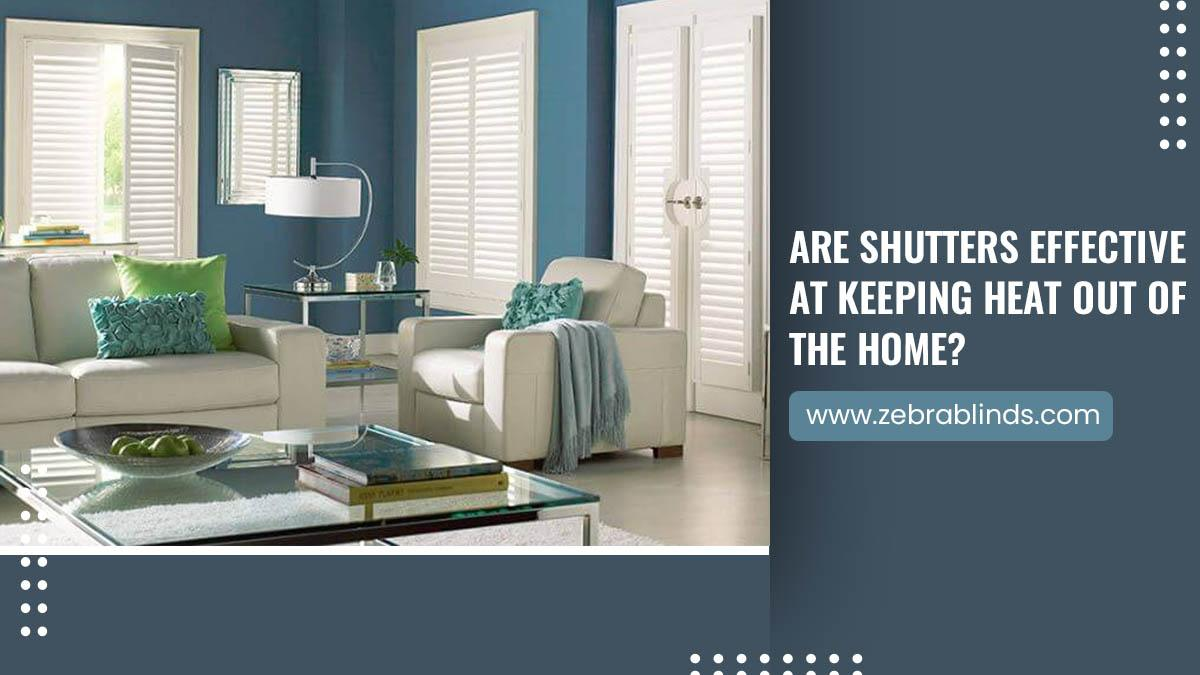 Are Shutters Effective At Keeping Heat Out Of Home