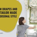 Get Custom Drapes and Curtains Tailor Made For Your Personal Style
