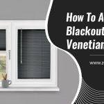 How To Add Blackout To Your Venetian Blinds