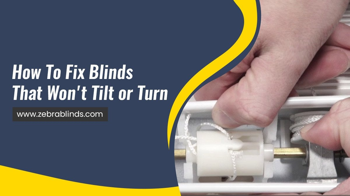 How To Fix Blinds That Wont Tilt or Turn