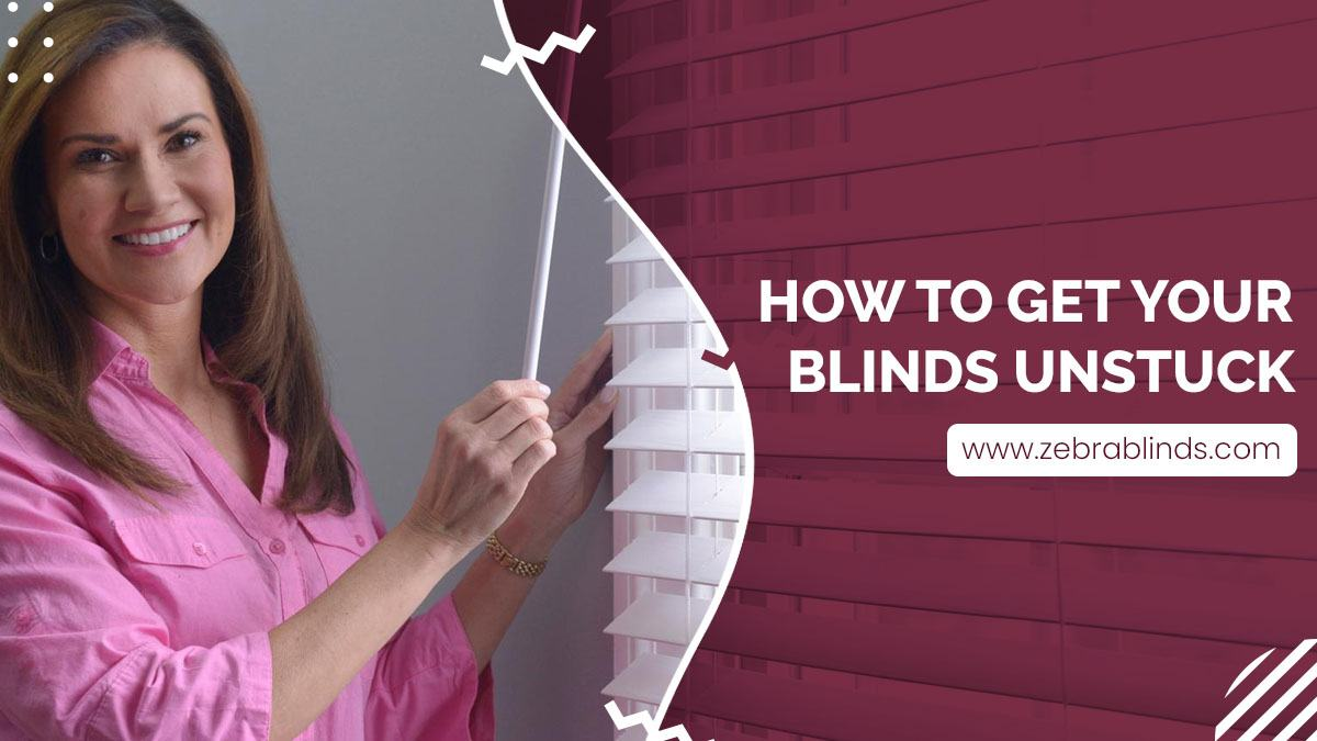 How To Get Your Blinds Unstuck