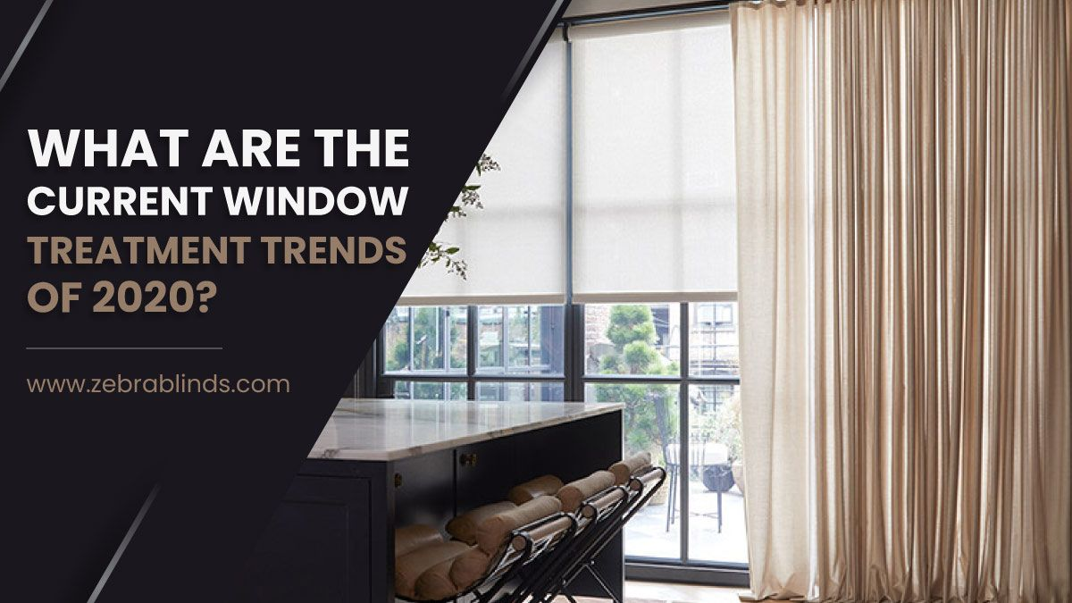 What Are The Current Window Treatment Trends Of 2020