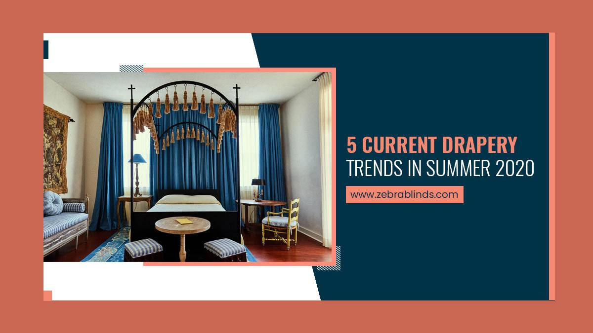 5 Current Drapery Trends In Summer 2020