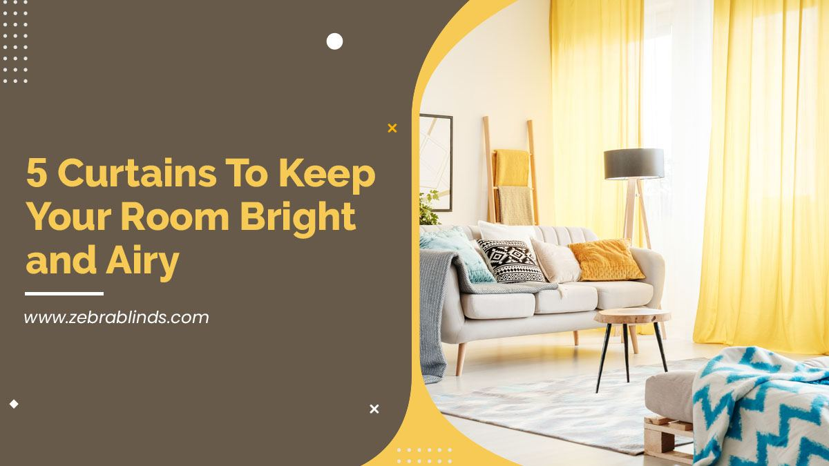 5 Curtains To Keep Your Room Bright and Airy