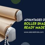 Advantages of Custom Roller Shades Over Ready Made