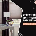 Affordable and High Quality – Why Crown Shades Are Preferred Among Homeowners