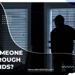 Can Someone See Through My Blinds? A Look at Blind Materials And How They Affect Privacy
