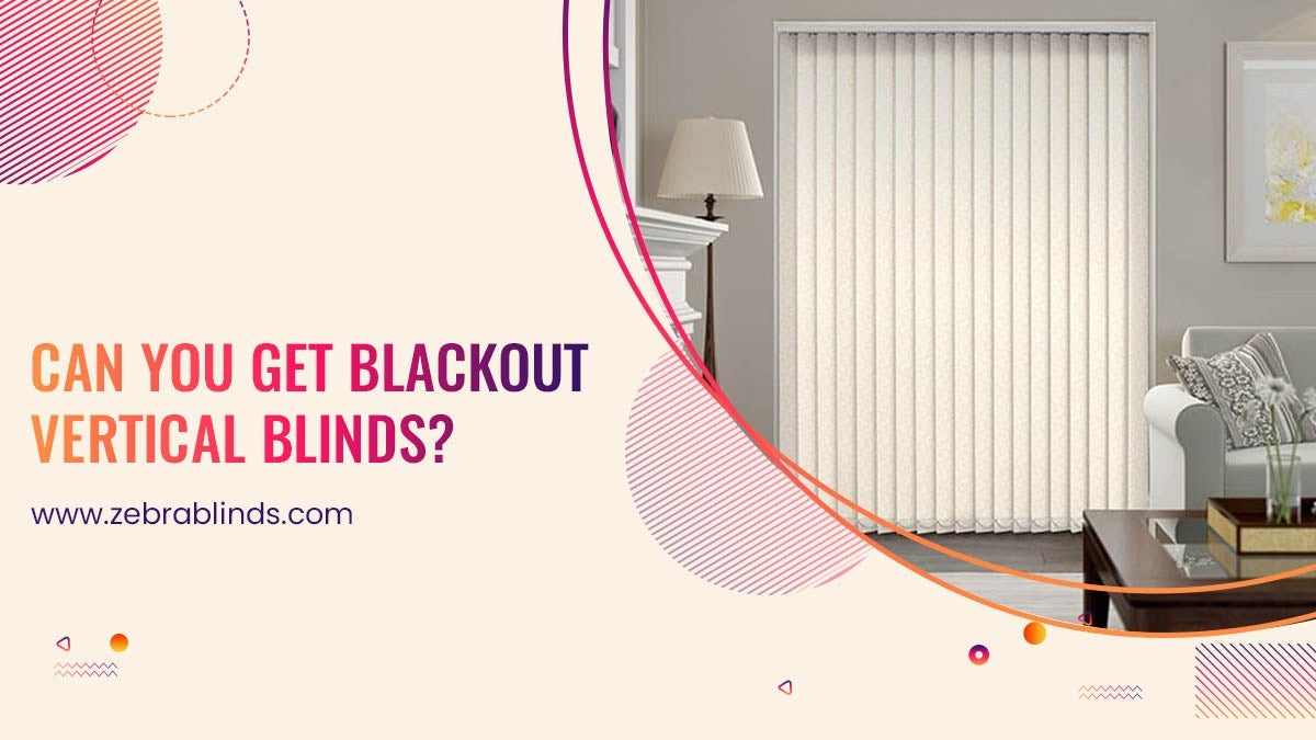Can You Get Blackout Vertical Blinds