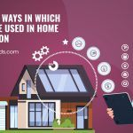 Different Ways In Which IoT Can Be Used In Home Automation
