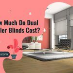 How Much Do Dual Roller Blinds Cost?