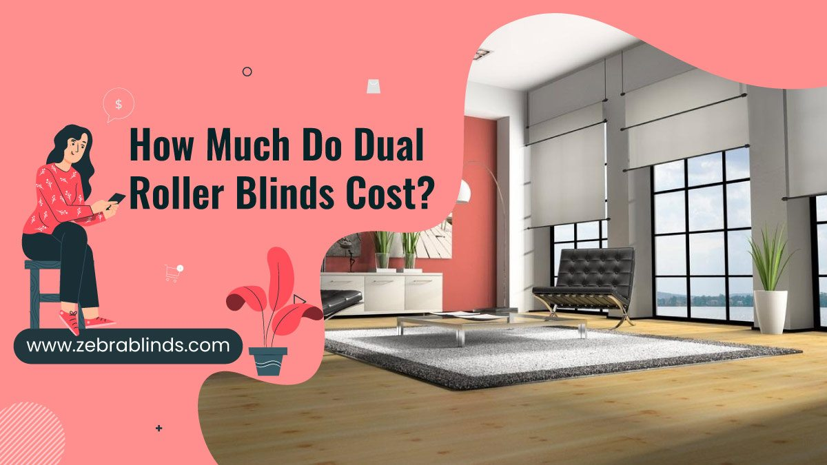 How Much Do Dual Roller Blinds Cost