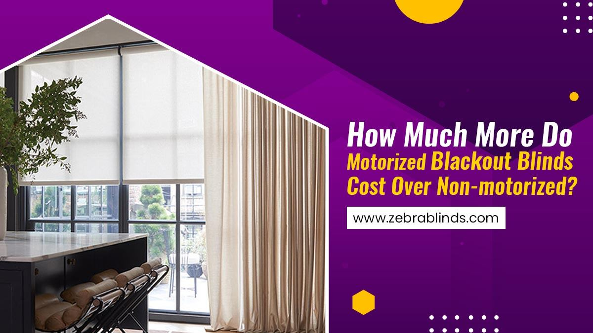 How Much More Do Motorized Blackout Blinds Cost Over Non Motorized