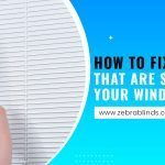 How to Fix Blinds That are Stuck on Your Window