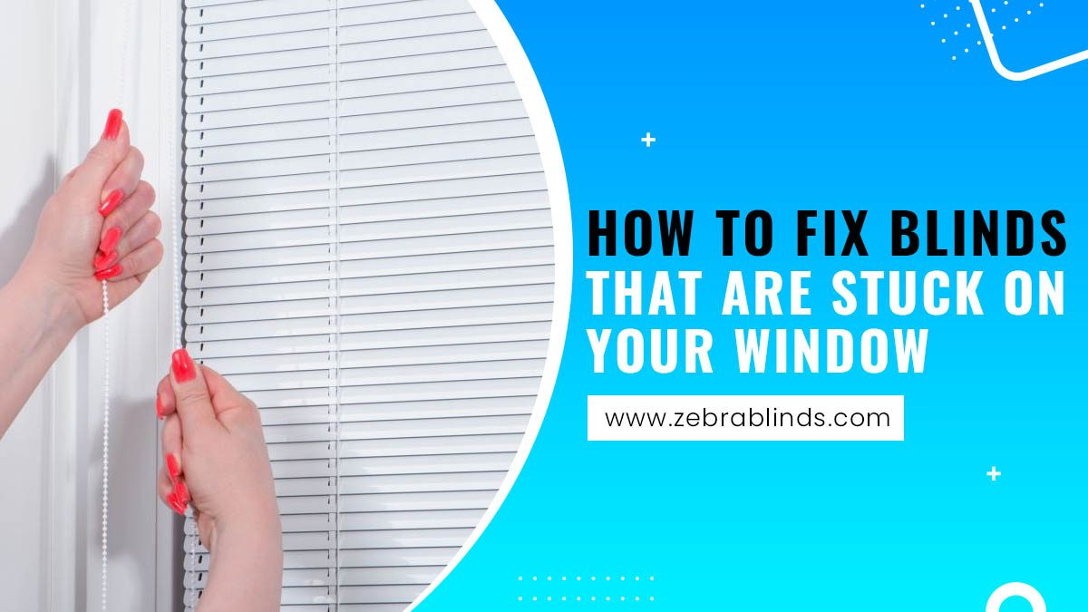 How To Fix Blinds- That Are Stuck On Your Window