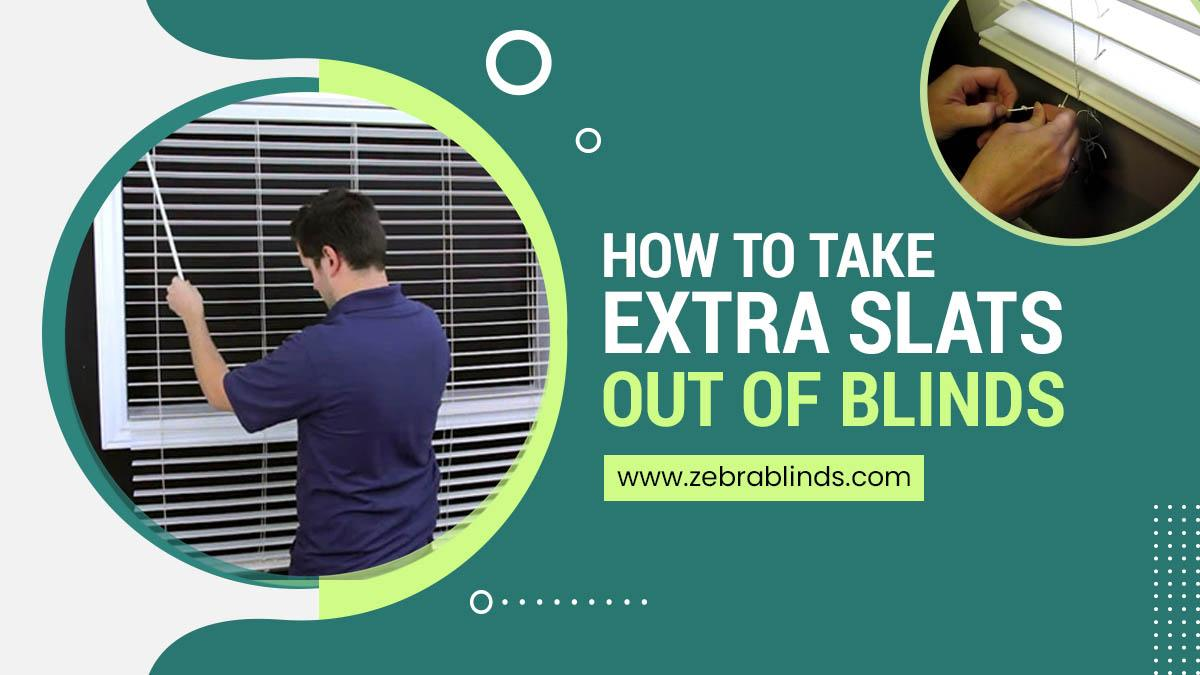 How To Take Extra Slats Out Of Blinds