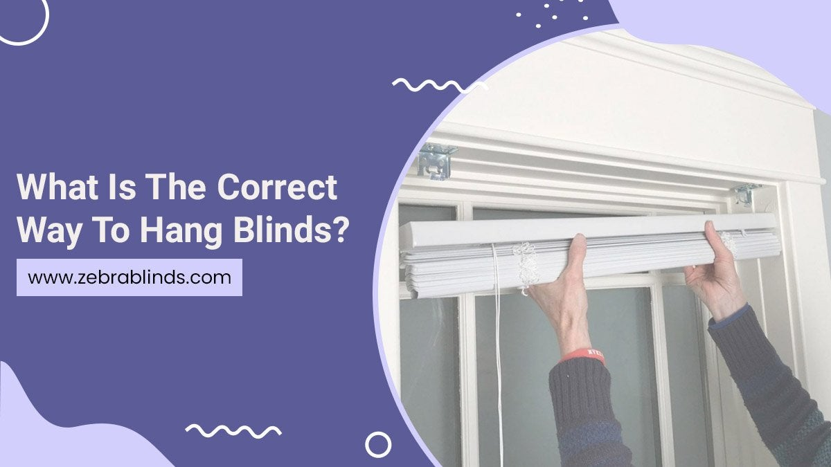 What Is The Correct Way To Hang Blinds