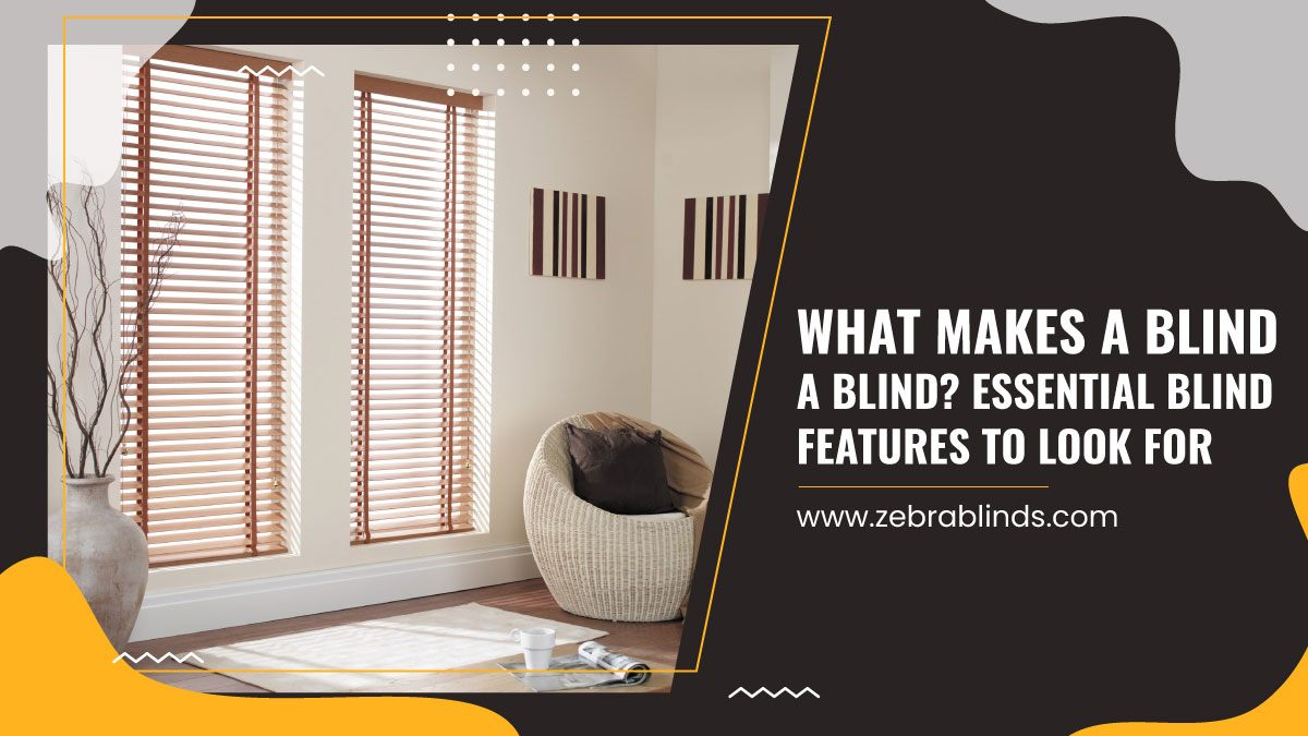 Essential Blind Features To Look For