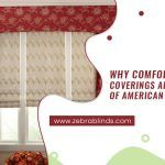 Why Comfortex Window Coverings Are A Mainstay of American Homes