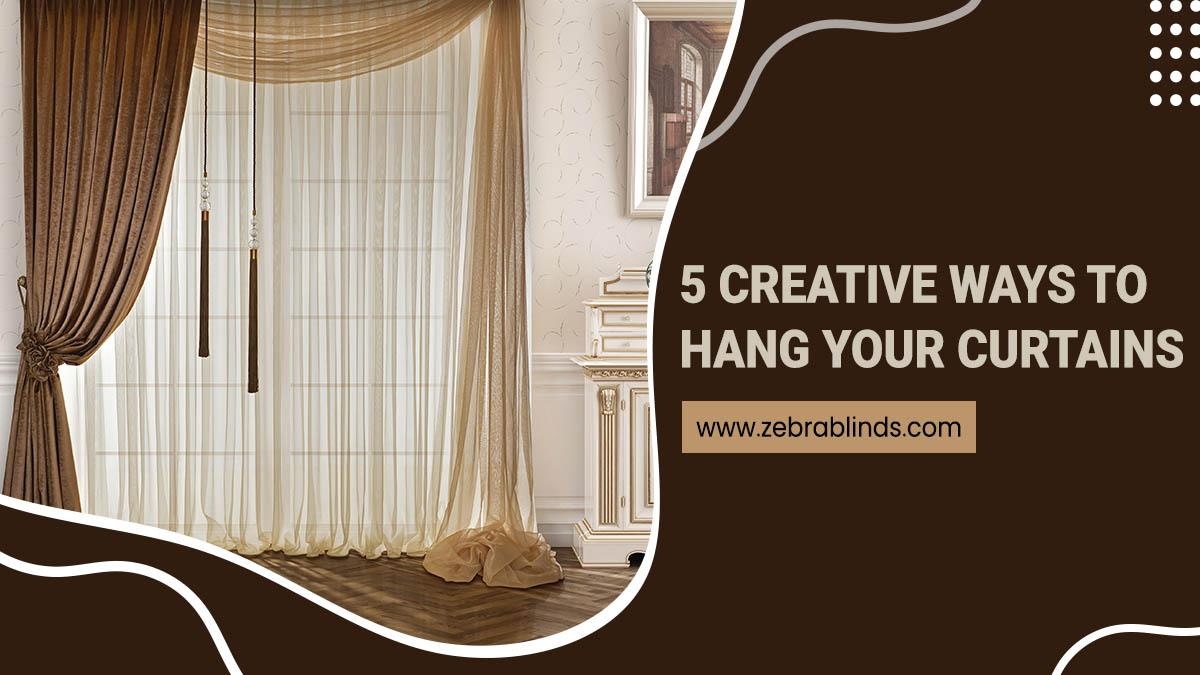 5 Creative Ways To Hang Your Curtains