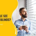 Can People See Through Blinds?