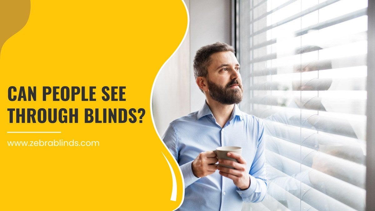 Can People See Through Blinds