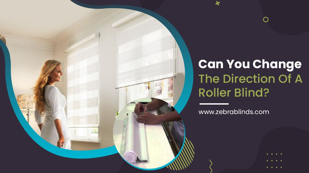 Can You Change The Direction Of A Roller Blind