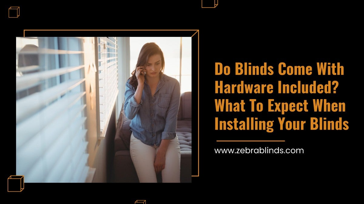 Do Blinds Come With Hardware Included