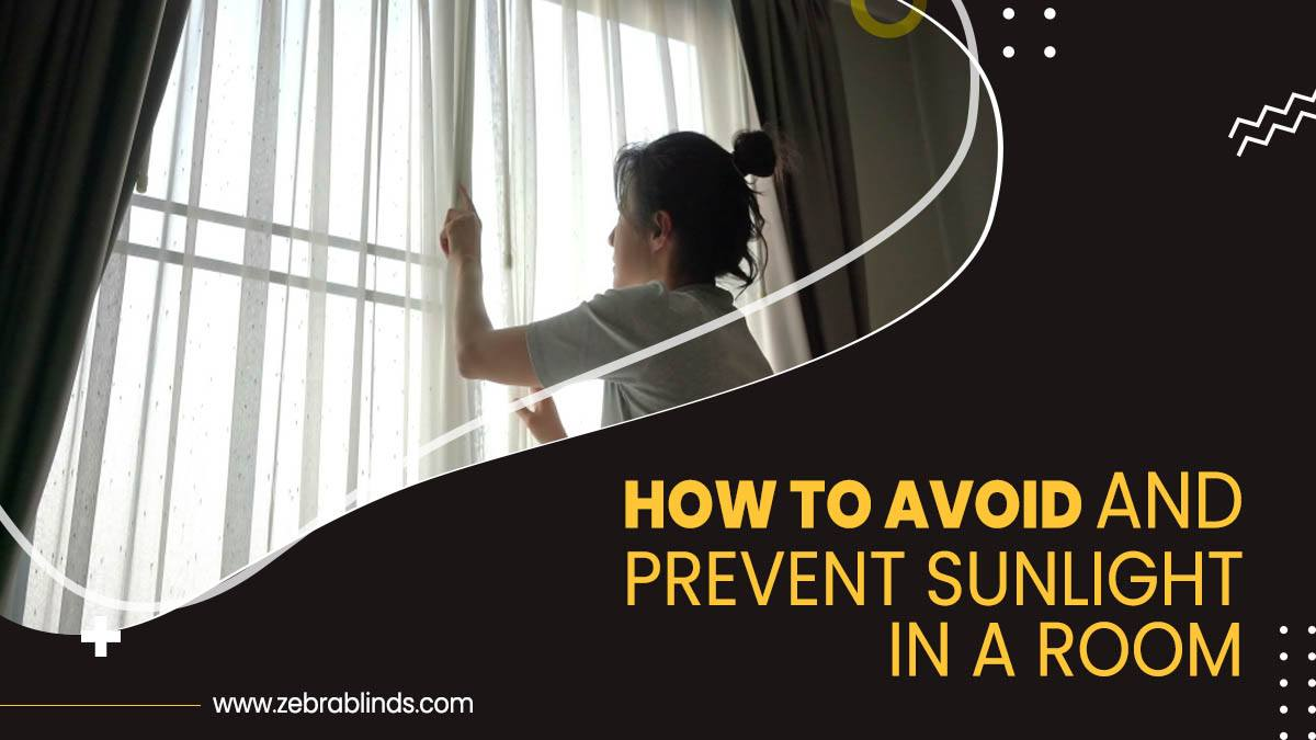 How To Avoid and Prevent Sunlight In A Room