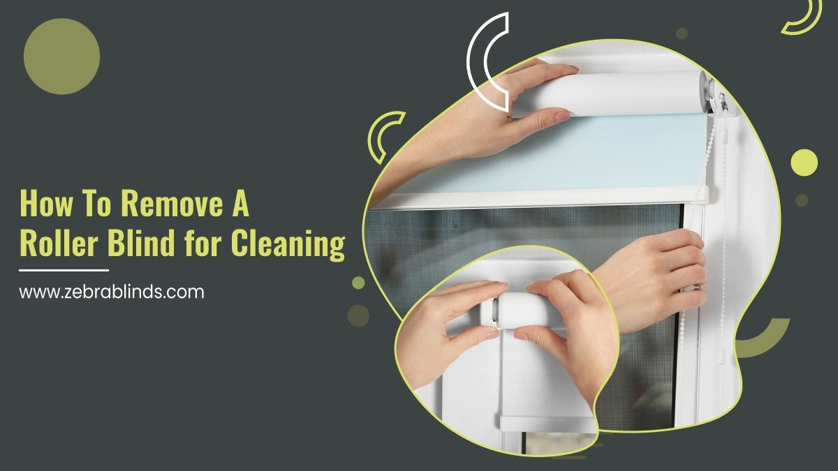 How To Remove A Roller Blind for Cleaning