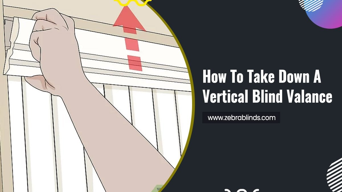 How To Take Down A Vertical Blind Valance