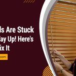 My Blinds are Stuck All the Way Up! Here's How to Fix It