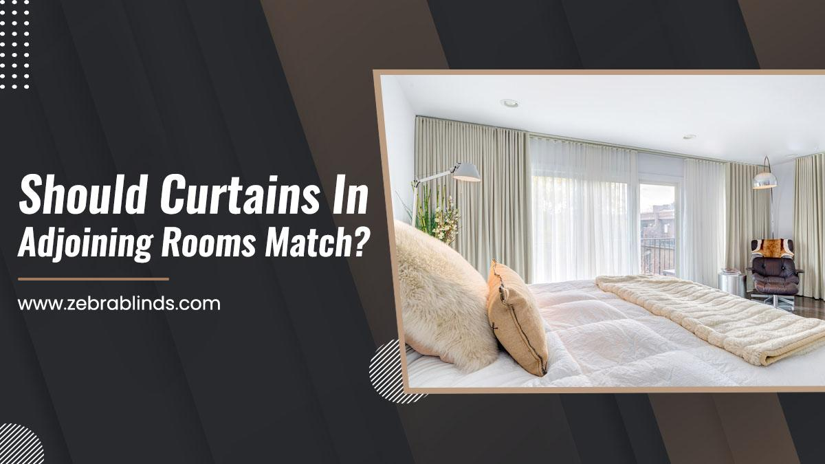 Should Curtains In Adjoining Rooms Match