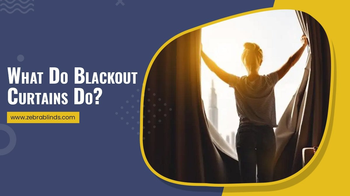What Do Blackout Curtains Do