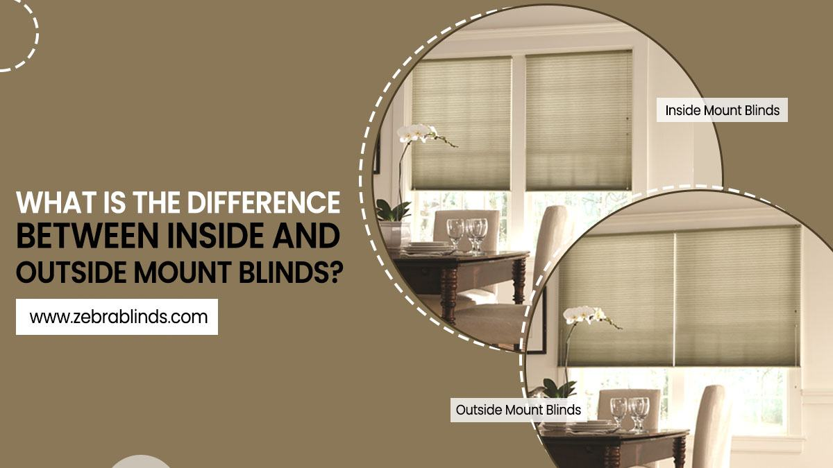 What Is The Difference Between Inside And Outside Mount Blinds