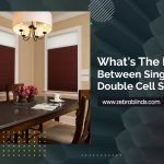 What's the Difference Between Single Cell and Double Cell Shades?