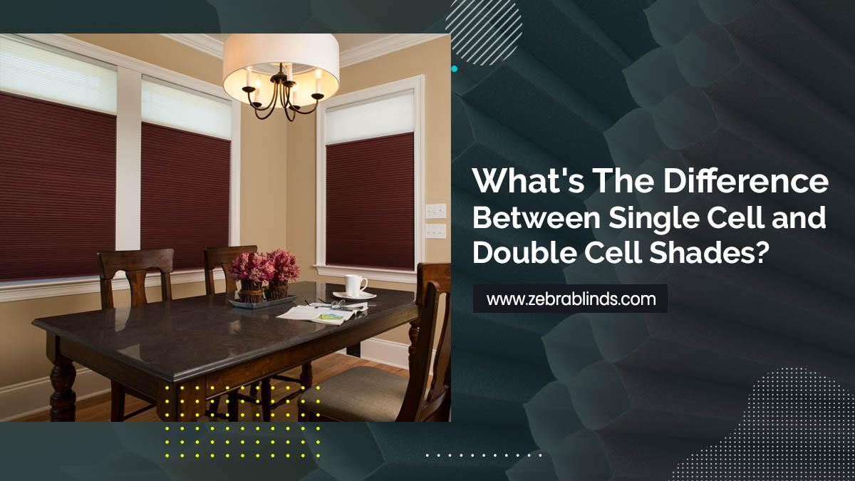 What's The Difference Between Single Cell and Double Cell Shades