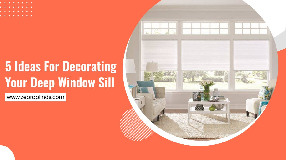 5 Ideas For Decorating Your Deep Window Sill