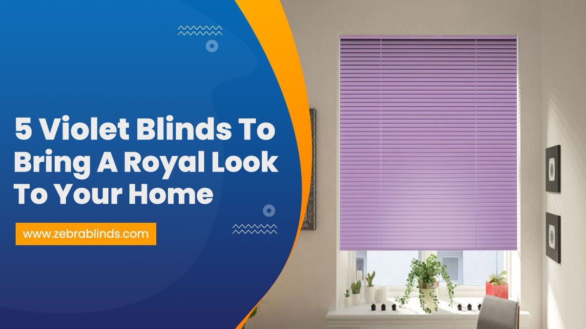 5 Violet Blinds To Bring A Royal Look To Your Home