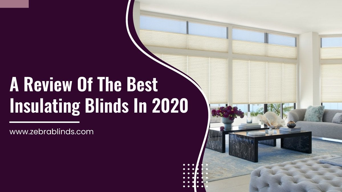 A Review Of Best Insulating Blinds In 2020