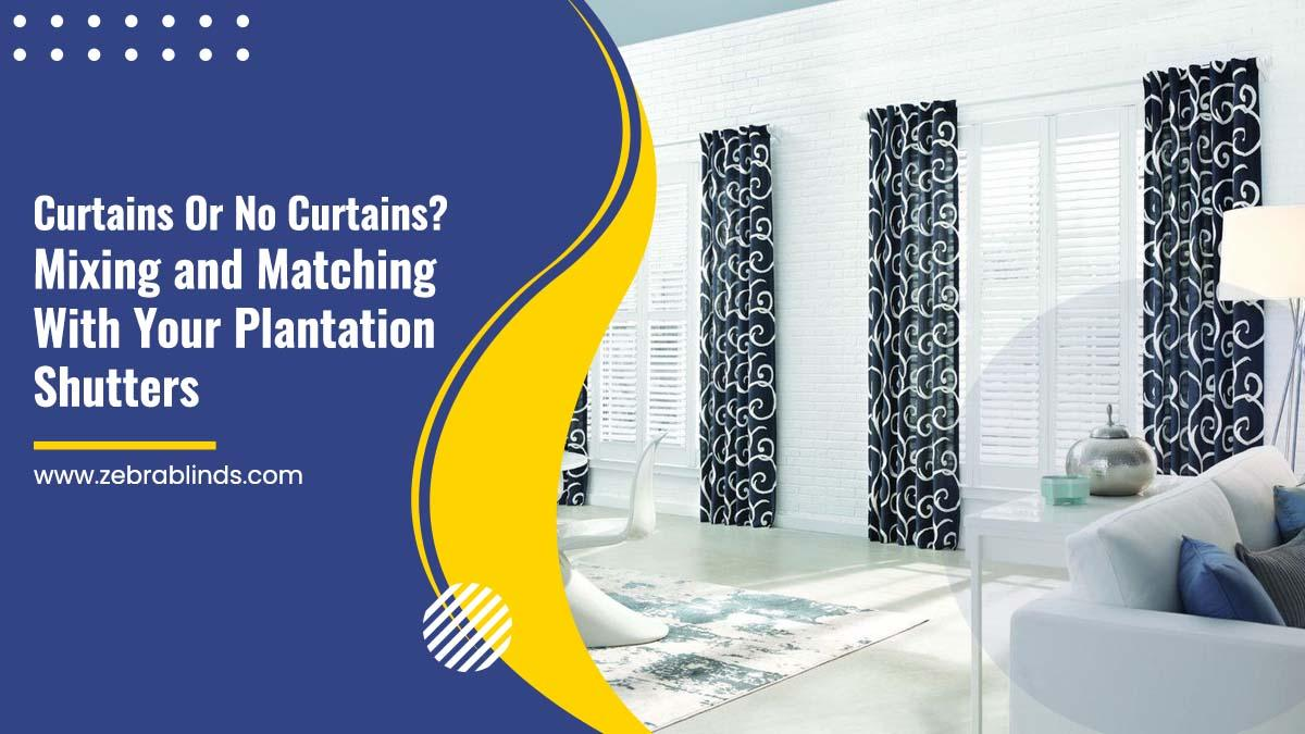 Curtains Or No Curtains Mixing And Matching With Plantation Shutters