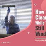 How Do You Clean Blinds While They Are Still On The Windows?
