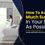 How to Avoid As Much Sunlight in Your Room As Possible