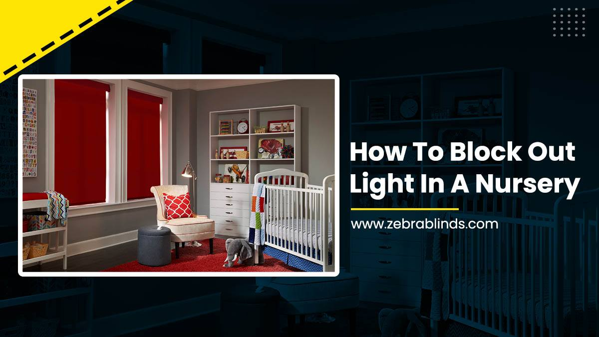 How To Block Out Light In A Nursery