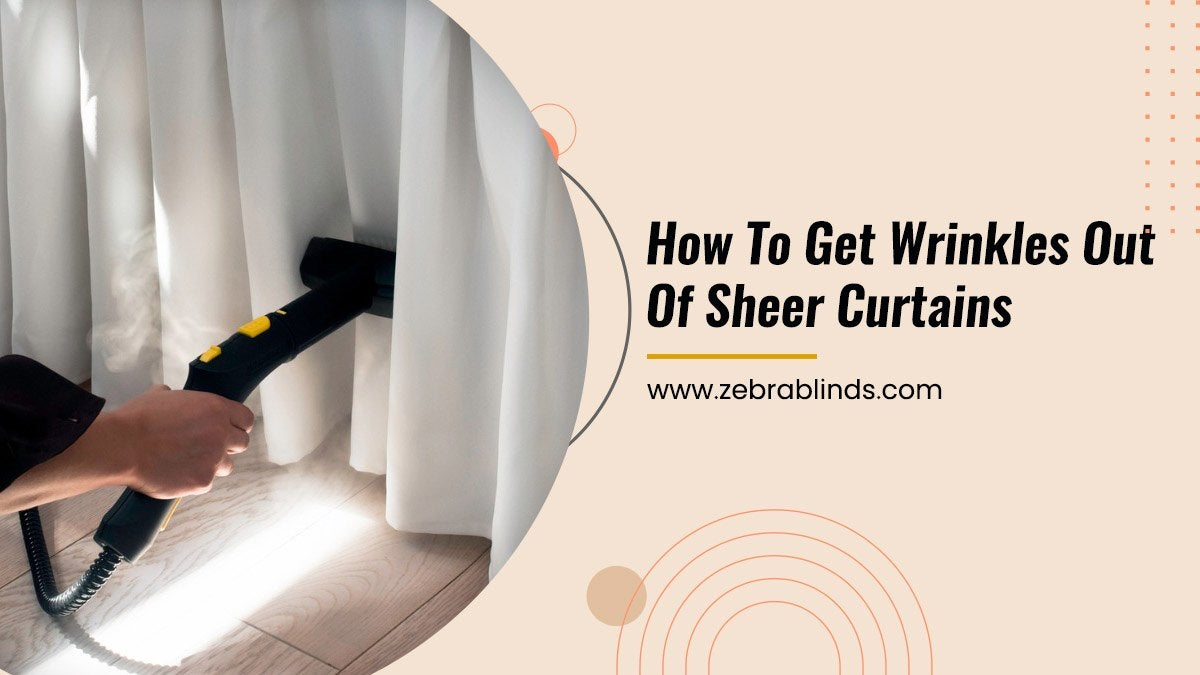 How To Get Wrinkles Out Of Sheer Curtains