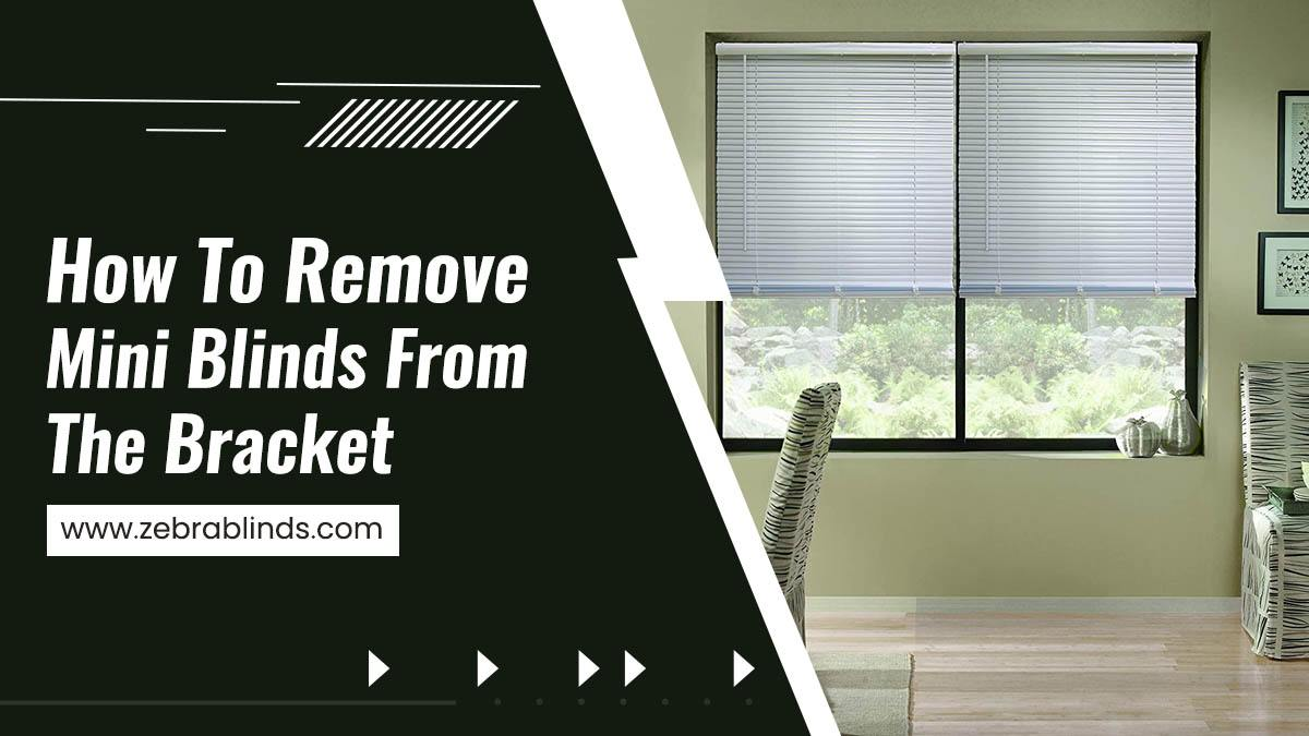 How To Remove Mini Blinds From The Bracket