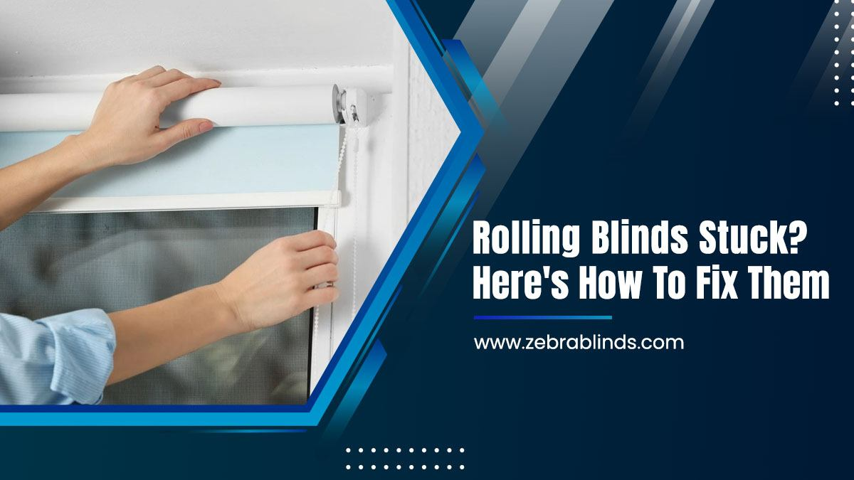 Rolling Blinds Stuck