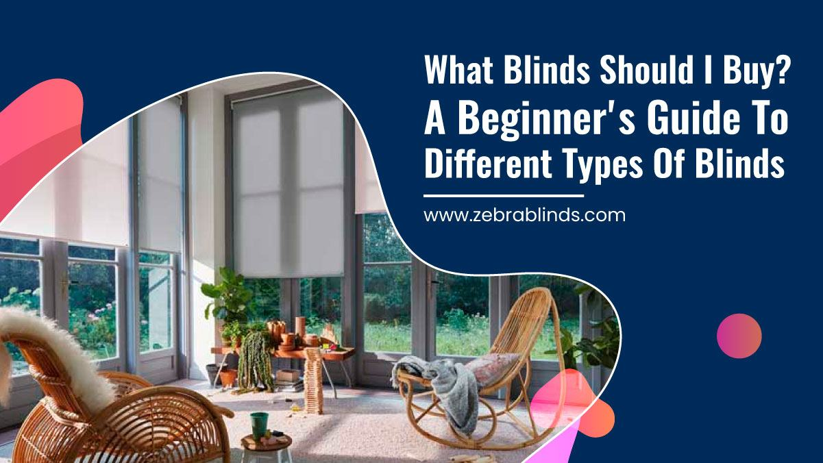What Blinds Should to Buy