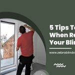 5 Tips to Follow When Replacing Your Blinds