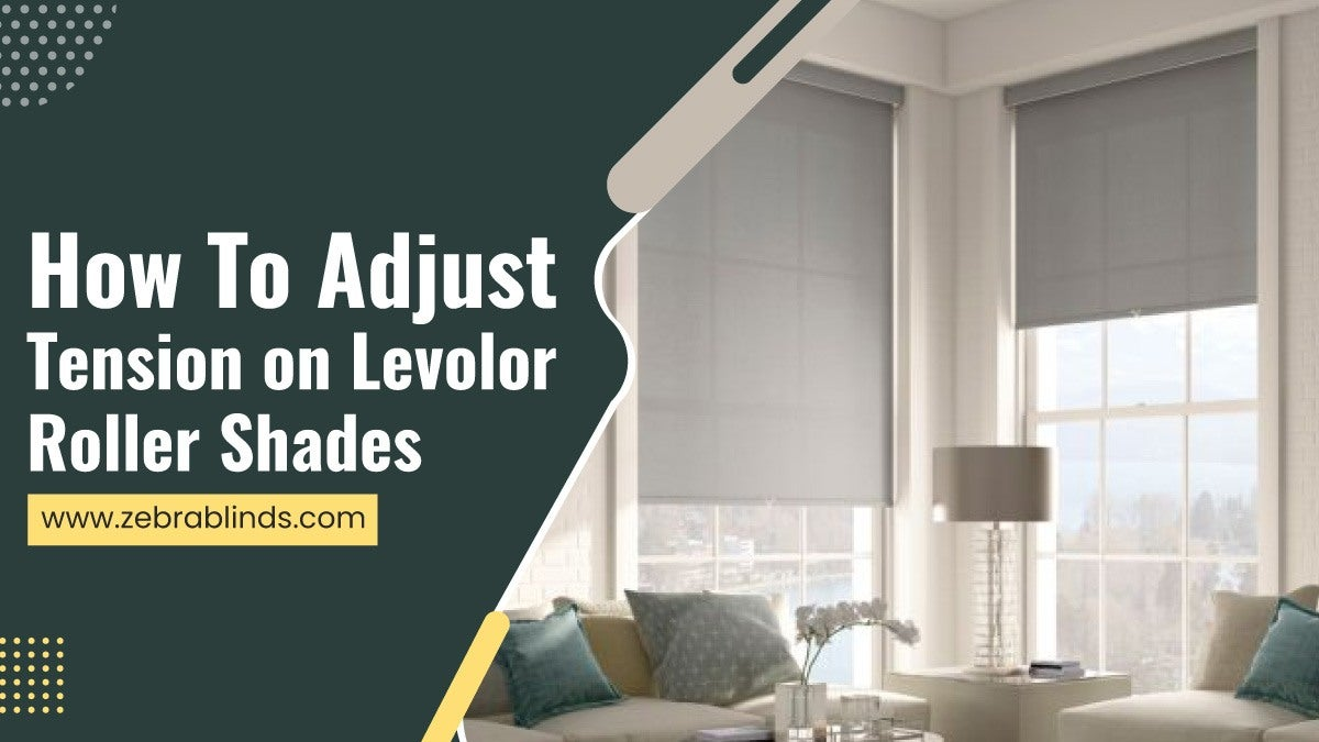 To Adjust Tension On Levolor Roller Shades